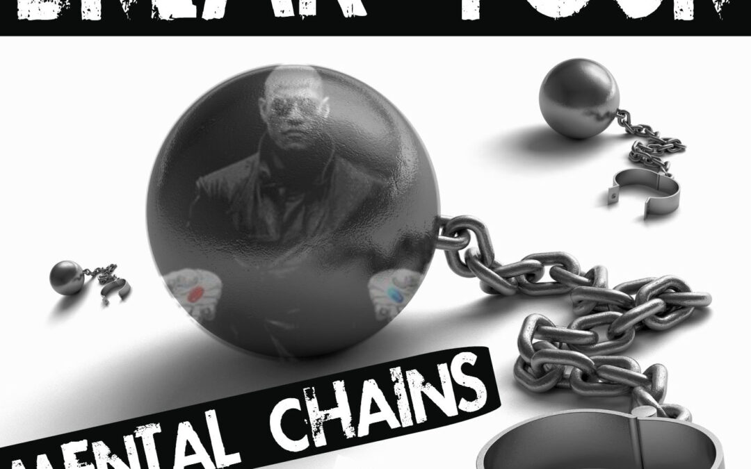Break Your Mental Chains